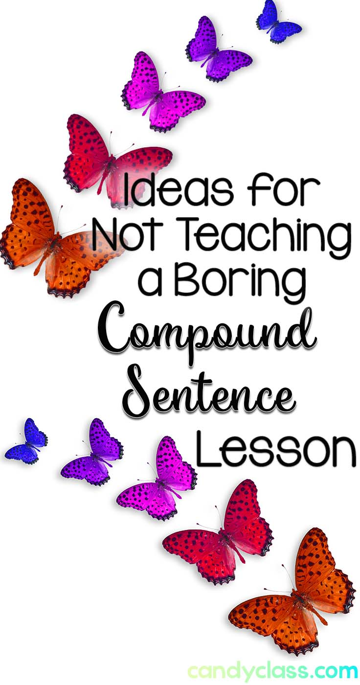 Ideas for Not Teaching a Boring Compound Sentence Lesson