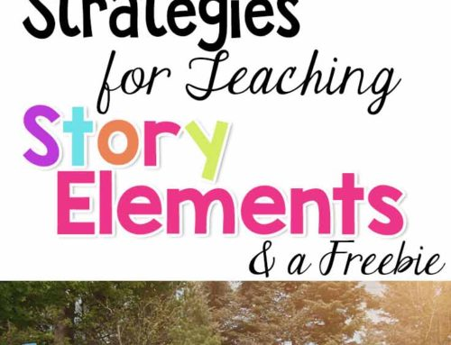 Strategy Share: Teaching Story Elements
