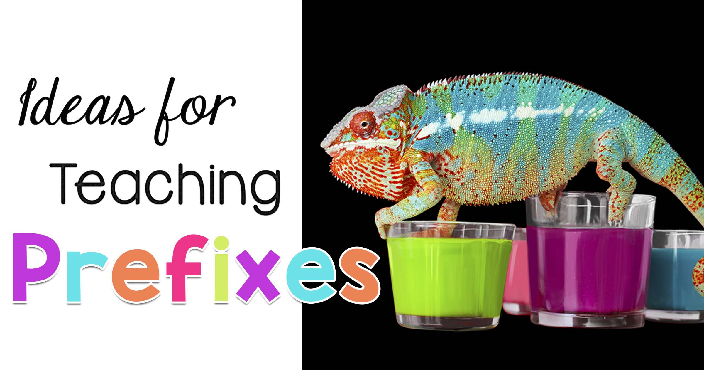 Ideas for Teaching Prefixes in k-2
