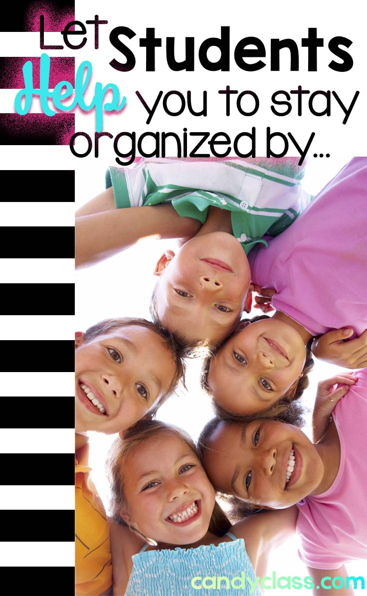 Let students help you stay organized.