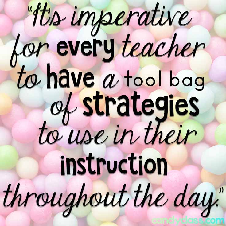 """It's important for every teacher to have a tool bag of strategies to use in their instruction throughout the day."""