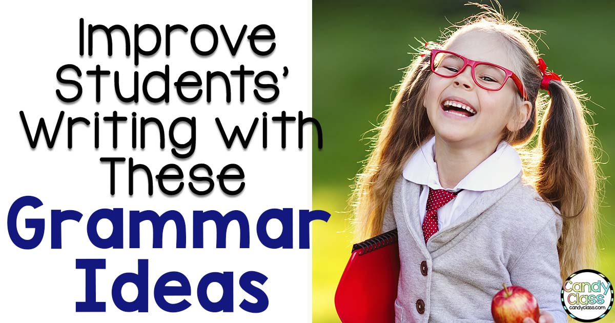 Improve Students' Writing with These Grammar Ideas